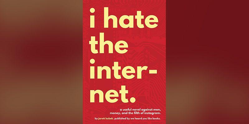 jarett-kobek-i-hate-the-internet